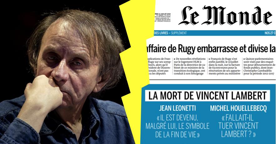 Michel Houellebecq dénonce l'État français, auteur de la mort de Vincent Lambert