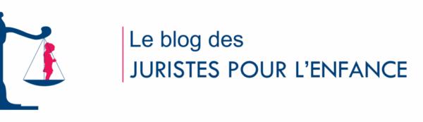 Le blog des JURISTES POUR L'ENFANCE